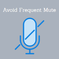 Avoid Frequent Usage of the Mute Function