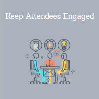 Keep Attendees Engaged